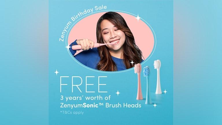 Free 3 Years' Worth ZenyumSonic Toothbrush Heads