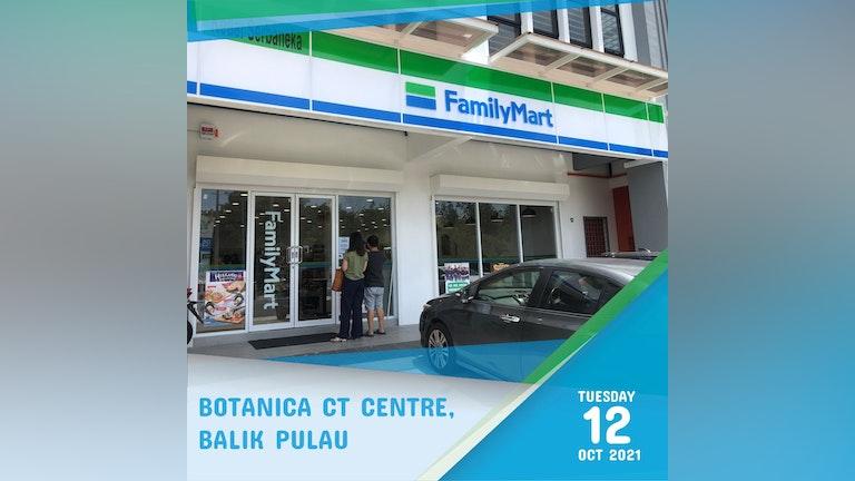 FamilyMart Botanica CT Centre, Balik Pulau's Opening Sales