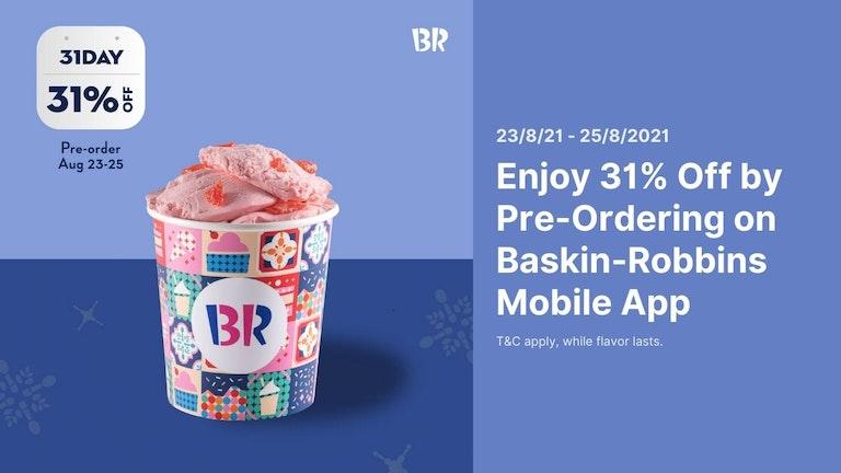 Pre-Order 31% Off Ice Creams on Baskin-Robbins Mobile App
